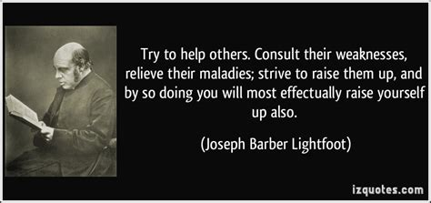Raise Them Up by Try To Help Others Consult Their Weaknesses Relieve