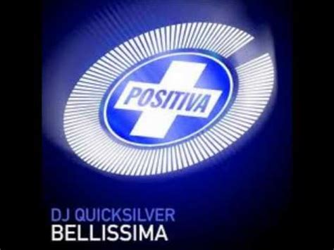 download dj quicksilver bellissima mp3 dj quicksilver bellissima asire 2012 remix youtube