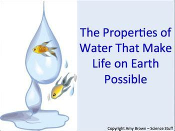 properties of water that make life on earth possible ppt and notes