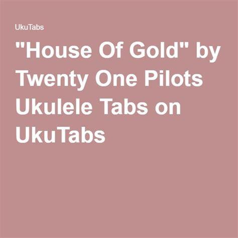 House Of Gold Twenty One Pilots Lyrics On Screen 17 Beste Idee 235 N Ukulele Tabs Op Ukulele