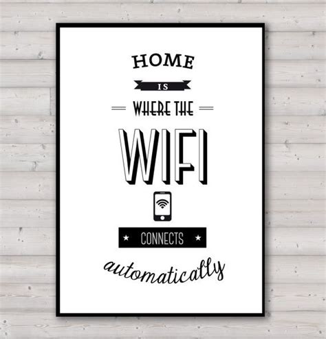 home prints poster home is where the wifi connects automatically