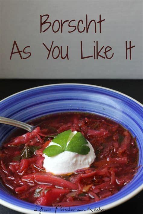 borscht     lydias flexitarian kitchen