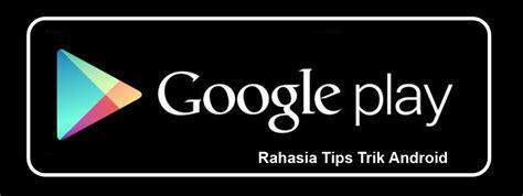Aplikasi Playstore Pro Android Rahasia Aplikasi Pro Berbayar Playstore Gratis