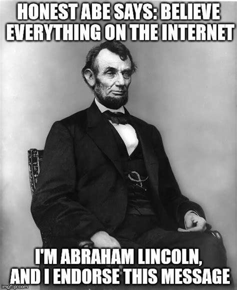 Abe Lincoln Meme - abraham lincoln imgflip