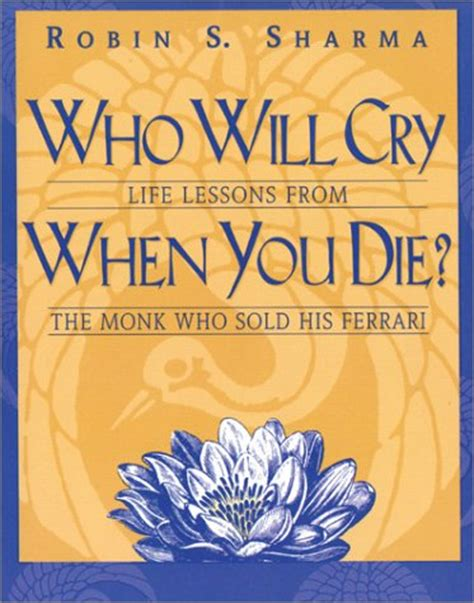 lessons from god for living a books who will cry when you die lessons from the monk who