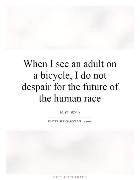 the human race to the future what could happen and what to do books do not despair quotes