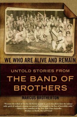 something about stories of and brotherhood books we who are alive and remain untold stories from the band