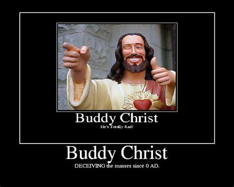 Fuck Buddy Meme - image 62778 buddy christ know your meme
