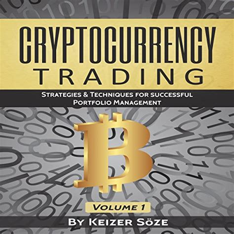 cryptocurrency best strategies for investing and profiting from cryptocurrency cryptocurrencies volume 1 books cryptocurrency trading strategies techniques for