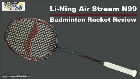 Raket Lining Airstream N99 li ning air n99 badminton racket written review
