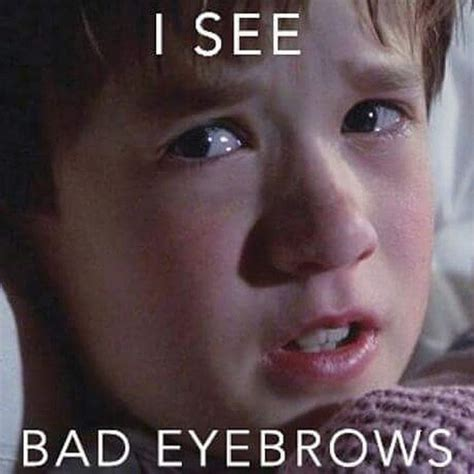 Bad Eyebrows Meme - best 25 funny eyebrows ideas on pinterest funny