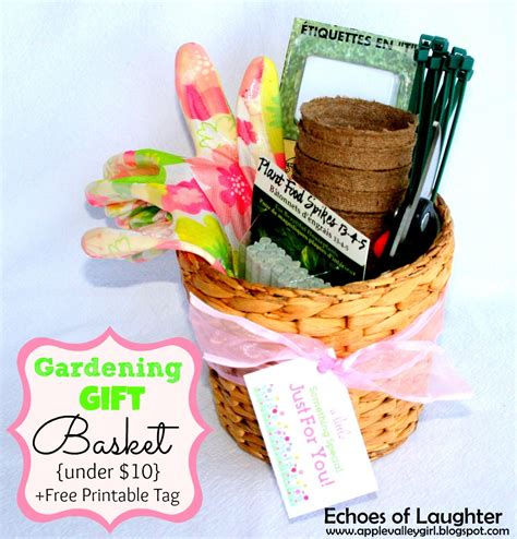 Gardening Gift Basket Ideas Gardening Gift Basket Free Printable Tag Echoes Of Laughter