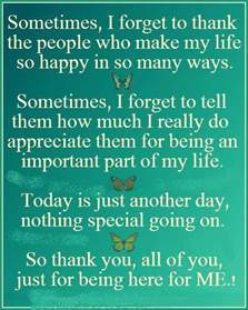 birthday thanksgiving speech quotes and sayings sometimes i forget to thank the