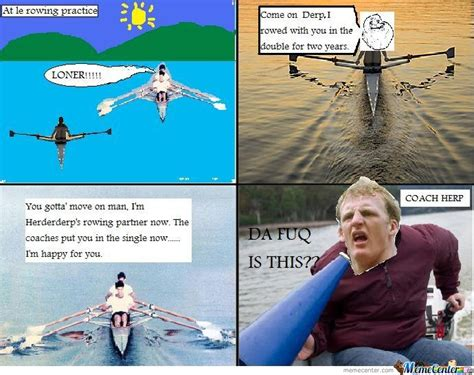 Rowing Memes - rowing drama by rowan116 meme center