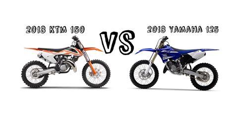 Yz 125 Vs Ktm 150 2018 Ktm 150 Vs 2018 Yamaha 125
