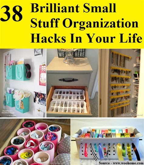 life hacks for home organization 38 brilliant small stuff organization hacks in your life