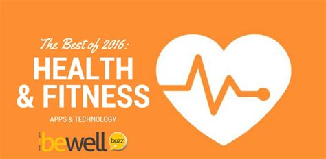 The Best Of Fit And Healthy Blogosphere by Health And Fitness Apps The Best Of 2016 Bewellbuzz