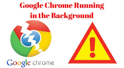 chrome running in background how to permanently stop chrome from running in the