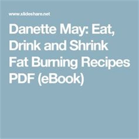Danette May Detox Pudding by Danette May Eat Drink And Shrink Burning Recipes Pdf