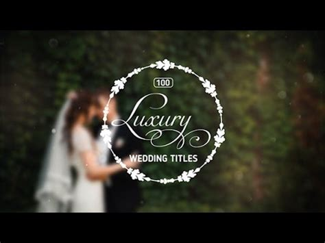 100 Luxury Wedding Titles After Effects Project Videohive Template Youtube Wedding Title Templates