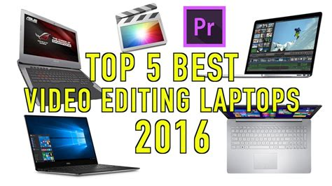 best for top 5 best laptops for editing 2016