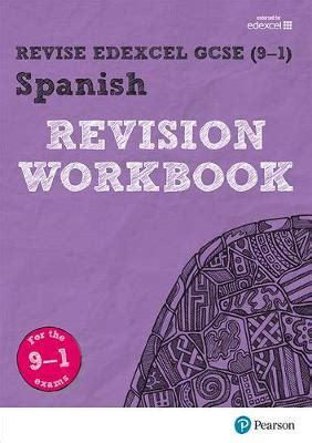 revise edexcel gcse 9 1 revise edexcel gcse 9 1 spanish revision workbook for the 9 1 exams vivien halksworth