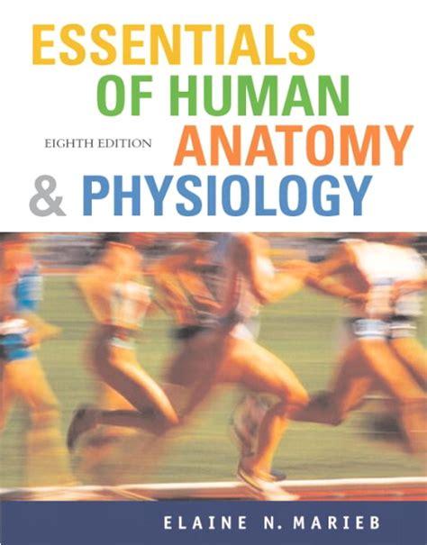 human anatomy physiology 2nd edition books marieb essentials of human anatomy physiology with