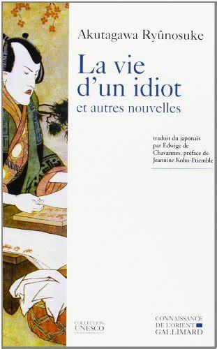 libro nouvelle vie et autres t 233 l 233 charger la vie d un idiot et autres nouvelles pdf akutagawa ry 251 nosuke remalriobogg