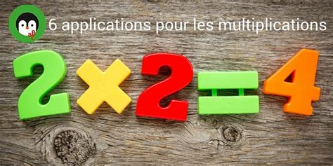 application table de multiplication les meilleures applications tables de multiplication