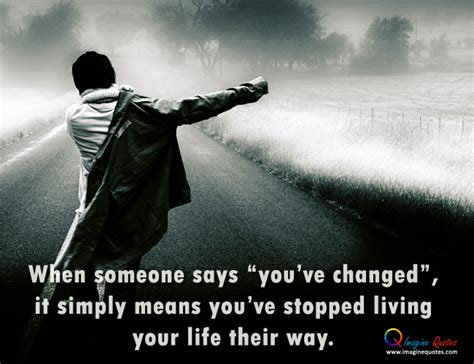 you have changed quotes walking alone quotes quotesgram
