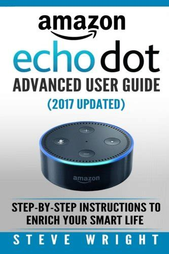 echo spot user guide newbie to expert in 1 hour echo spot books echo dot dot advanced user guide 2017