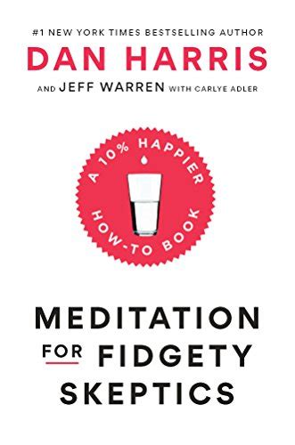 meditation for fidgety skeptics a 10 happier how to book books meditation for fidgety skeptics a 10 happier how to book