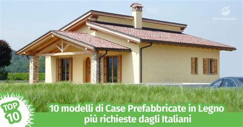 Prefab House by 10 Modelli Di Case Prefabbricate In Legno Pi 249 Richieste