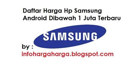 Harga Laptop Merk Hp Dibawah 4 Juta daftar harga hp samsung android dibawah 1 juta terbaik