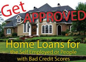 home loan bad credit how to get a mortgage with bad credit or being self employed