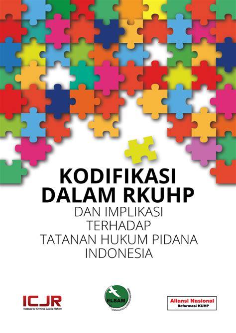 Kuhp Khusus Kompilasi Ketentuan Pidana Dalam Uu Pidana Khusus kodifikasi dalam r kuhp dan implikasi terhadap tatanan hukum pidana indonesia aliansi nasional