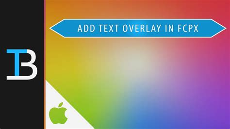 final cut pro how to add text how to add a text overlay in final cut pro x add text to