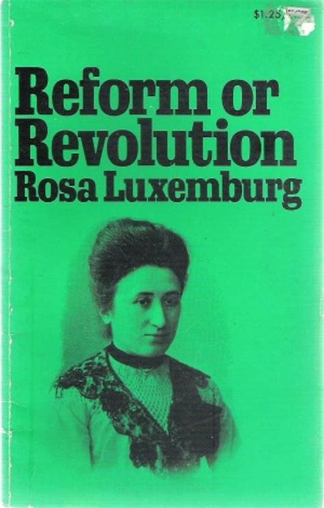 reform or revolution and history politics reform or revolution by rose luxemburg was listed for r50 00 on 5 feb at