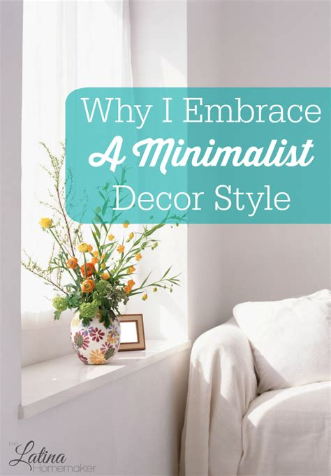 why do decorate for why i embrace a minimalist decor style
