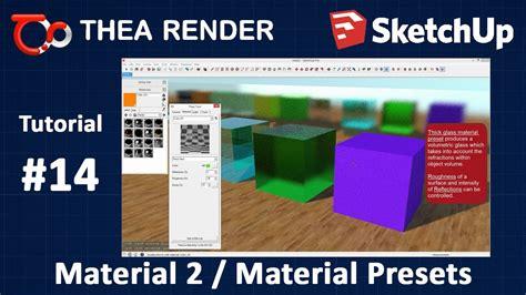 tutorial thea render sketchup thea render for sketchup material 2 material presets