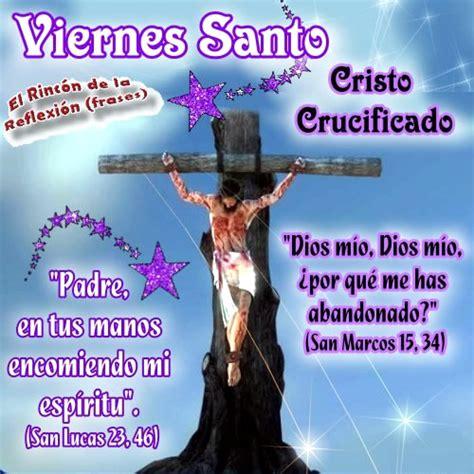imagenes y mensajes viernes santo im 225 genes para semana santa con frases de viernes santo y