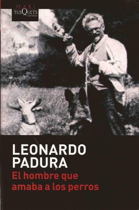 lib 233 lula libros el hombre que amaba los perros leonardo padura tusquets