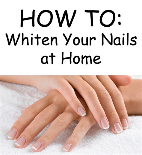 how to whiten your nails at home