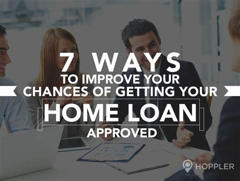 7 ways to improve your chances of getting your home loan