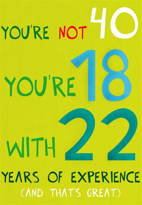 Birthday Quotes 40 Years Birthday Card Free Printable You Re Not 40 You Re 18