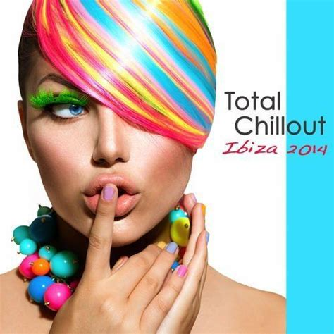 chillout deep house music total chillout ibiza 2014 lounge bar chill out music grooves deep house and soulful