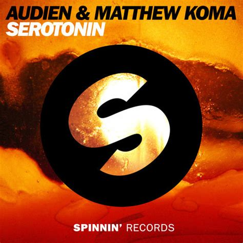 audie matthews audien matthew koma serotonin spinnin records your edm