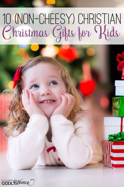 10 non cheesy christian christmas gifts for kids