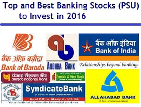 best bank to invest in top and best banking stocks psu to invest in 2016