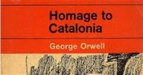 homage to catalonia penguin b002ri9xho good morning travellin penguin homage to catalonia by george orwell vintage penguin 1699